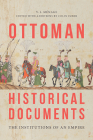 Ottoman Historical Documents: The Institutions of an Empire Cover Image