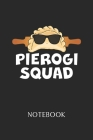 Pierogi Squat Notebook: - Daily Diary - Polish Cuisine - 6 X 9 Inch A5 - Poland Food Doodle Book - 110 Dot Grid Pages - Dottet Paper For Writi Cover Image