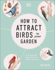 How to Attract Birds to Your Garden: Foods they like, plants they love, shelter they need Cover Image