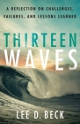 Thirteen Waves: A Reflection on Challenges, Failures, and Lessons Learned Cover Image