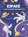 Espace Livre De Coloriage Pour Enfants: Coloriage Pour Enfants De 6 à 12 ans - 40 Dessins De L'espace à Colorier - Coloriage Astronaute Fusées Planète Cover Image