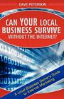 Can Your Local Business Survive Without the Internet?: A Local Business Owner's Guide to Internet Marketing Cover Image