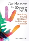 Guidance for Every Child: Teaching Young Children to Manage Conflict Cover Image