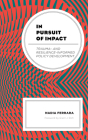 In Pursuit of Impact: Trauma- and Resilience-Informed Policy Development Cover Image