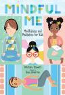Mindful Me: Mindfulness and Meditation for Kids Cover Image
