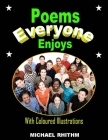 Poems Everyone Enjoys: With Coloured Illustrations Cover Image