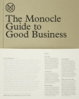 The Monocle Guide to Good Business Cover Image
