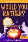 The Kids Laugh Challenge - Would You Rather? Halloween Edition: A Hilarious and Interactive Question Game Book for Boys and Girls Ages 6, 7, 8, 9, 10, Cover Image