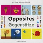 My First Bilingual Book–Opposites (English–German) Cover Image