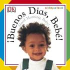 Buenos Dias, Bebe! / Good Morning, Baby! (Soft-to-Touch Books) Cover Image