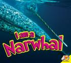 I Am a Narwhal Cover Image