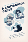 A Contagious Cause: The American Hunt for Cancer Viruses and the Rise of Molecular Medicine Cover Image