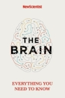 The Brain: Everything You Need To Know Cover Image
