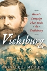 Vicksburg: Grant's Campaign That Broke the Confederacy Cover Image