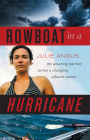Rowboat in a Hurricane: My Amazing Journey Across a Changing Atlantic Ocean Cover Image