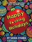 Happy F*cking Holidays: An Irreverent Christmas Adult Coloring Book Cover Image