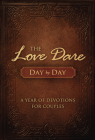 The Love Dare Day by Day: A Year of Devotions for Couples Cover Image