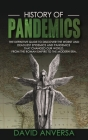 History of Pandemics: The definitive Guide to discover the worst and deadliest Epidemics and Pandemics that changed our World. From the Roma Cover Image