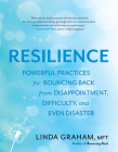 Resilience: Powerful Practices for Bouncing Back from Disappointment, Difficulty, and Even Disaster Cover Image