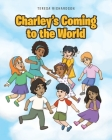 Charley's Coming to the World Cover Image