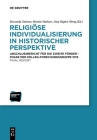 Religiöse Individualisierung in historischer Perspektive / Religious Individualisation in Historical Perspective Cover Image