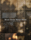 Brick Stone Metal Wood: Building on Tradition Cover Image