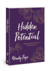 Hidden Potential: Revealing What God Can Do through You Cover Image