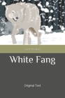 White Fang: Original Text Cover Image