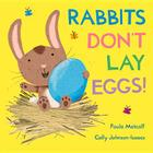 Rabbits Don't Lay Eggs! Cover Image