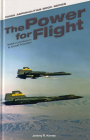 The Power for Flight:  NASA's Contributions to Aircraft Propulsion: NASA's Contributions to Aircraft Propulsion Cover Image