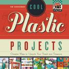Cool Plastic Projects: Creative Ways to Upcycle Your Trash Into Treasure (Checkerboard How-To Library: Cool Trash to Treasure (Library)) Cover Image