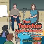 That Teacher Uses Crutches!: Teaching Children about Cerebral Palsy Cover Image