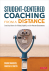 Student-Centered Coaching from a Distance: Coaching Moves for Virtual, Hybrid, and In-Person Classrooms Cover Image