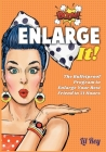 Enlarge It!: Raise Your Sexual Intelligence and Cheat Without Getting Caught Cover Image