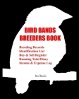 Bird Bands Breeders Book: Breeding Records, Identification List, Buy & Sell Register, Running Total Diary, Income & Expense Log. Cover Image