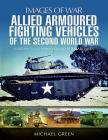 Allied Armoured Fighting Vehicles of the Second World War (Images of War) Cover Image
