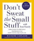 Don't Sweat the Small Stuff with Your Family: Simple Ways to Keep Daily Responsibilities from Taking Over Your Life Cover Image