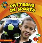 Patterns in Sports (21st Century Basic Skills Library: Patterns All Around) Cover Image