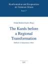 The Kurds before a Regional Transformation: Rollback of independence efforts (Konfrontation und Kooperation im Vordere) Cover Image