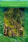 Explore the Secrets of Machu Picchu A Peru Travel Guide Cover Image