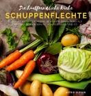 Die hautfreundliche Küche - Schuppenflechte: Leckere Rezepte für eine bewusste Ernährung als Beitrag zur Linderung der Hauterkrankung Cover Image