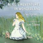 Alice's Adventures in Wonderland: Illustrated by June Lornie Cover Image