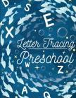 Letter Tracing Preschool: Printing Practice Workbook, Handwriting Practice for Kids Ages 3-5, Boys, Girls, Kindergarten, Tracing Workbook (Handw Cover Image