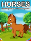 Horses Colouring Books for Children Ages 2-9: Cute Horse and Pony Colouring Books for Girls and Boys Cover Image