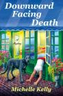 Downward Facing Death: A Mystery (Keeley Carpenter #1) Cover Image