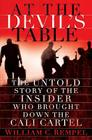 At the Devil's Table: The Untold Story of the Insider Who Brought Down the Cali Cartel Cover Image