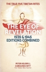 The Eye of Revelation 1939 & 1946 Editions Combined: The True Five Tibetan Rites Cover Image