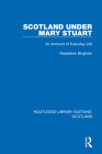 Scotland Under Mary Stuart: An Account of Everyday Life Cover Image