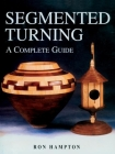 Segmented Turning: A Complete Guide Cover Image