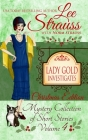 Lady Gold Investigates Volume 4: a Short Read cozy historical 1920s mystery collection Cover Image